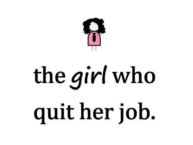 the girl who quit her job
